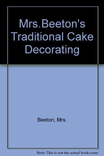 9780706369984: Mrs Beeton's traditional cake decorating