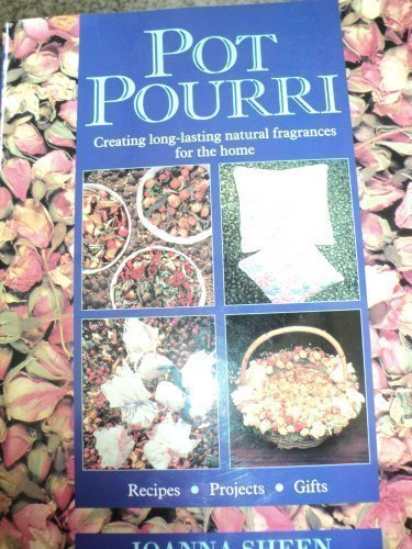 Pot Pourri. Creating long-lasting natural fragrances for the home.