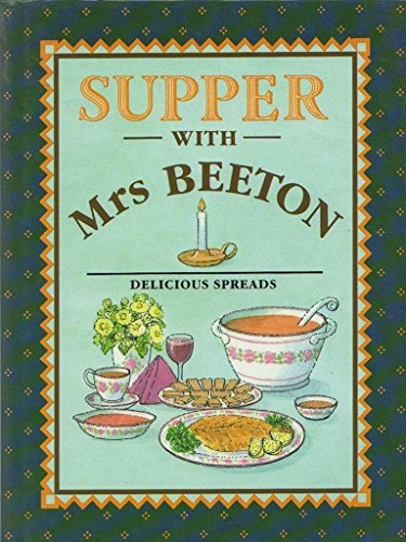 Supper with Mrs. Beeton. Delicious Spreads