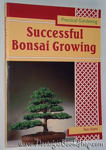 9780706370409: Successful Bonsai Growing (Practical Gardening)