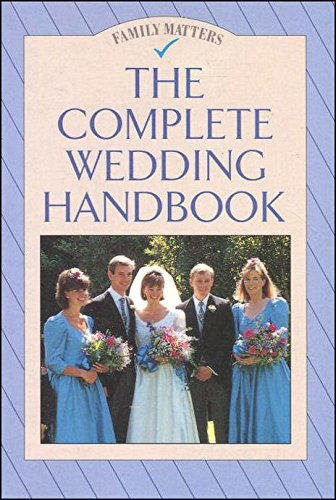 The Complete Wedding Handbook (Family Matters) (9780706370836) by Lansbury, Angela