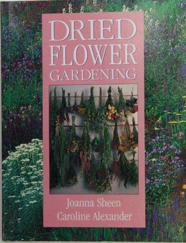 Dried Flower Gardening: Joanna Sheen