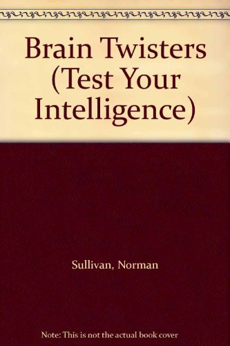 Brain Twisters (Test Your Intelligence): Sullivan, Norman