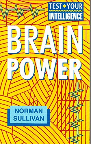 Brain Power: Test Your Intelligence (Test You: Sullivan, Norman