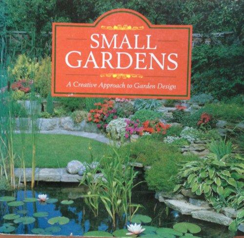 Small Gardens: A Creative Approach to Garden Design: Gill Page, Alan R. Toogood, Martin Baxendale, ...