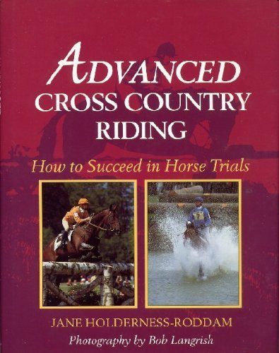 Advanced Cross Country Riding: How to Succeed: Holderness-Roddam, Jane