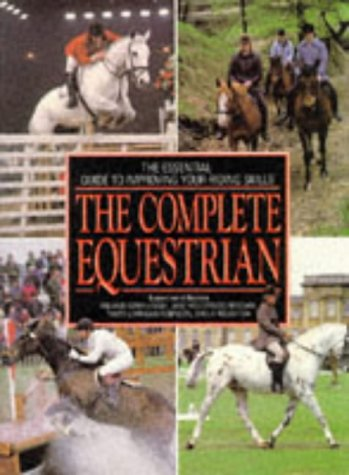 The Complete Equestrian: Fernyhough, Roland, Holderness-Roddam,