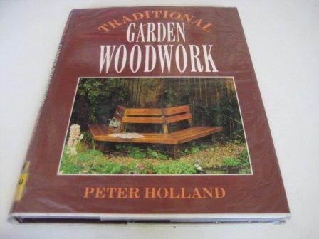 Traditional Garden Woodwork: Holland, Peter