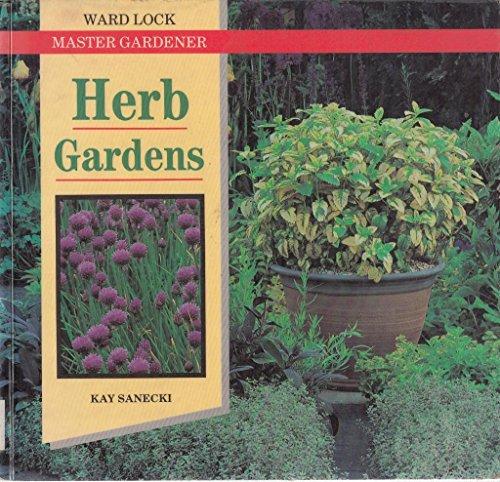 Herb Gardens (Ward Lock Master Gardener): Sanecki, Kay N.