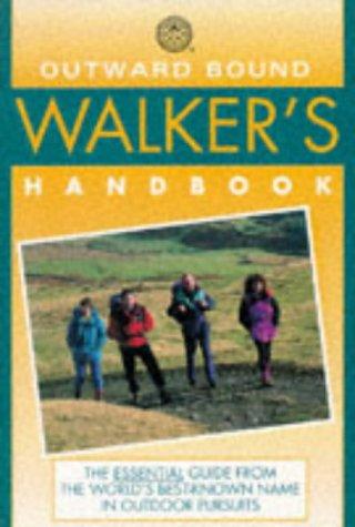 Outward Bound Walker's Handbook (Outward Bound Handbooks): Hinde, John