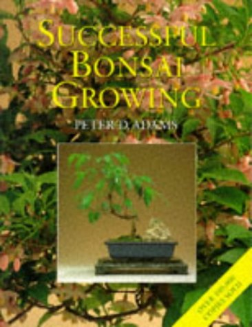 9780706374391: Successful Bonsai Growing