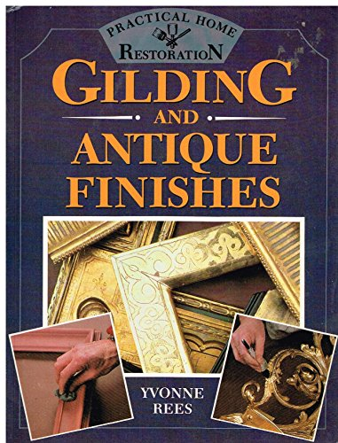 9780706374445: Gilding and Antique Finishes (Practical Home Restoration)