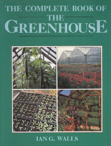9780706374469: The Complete Book of the Greenhouse