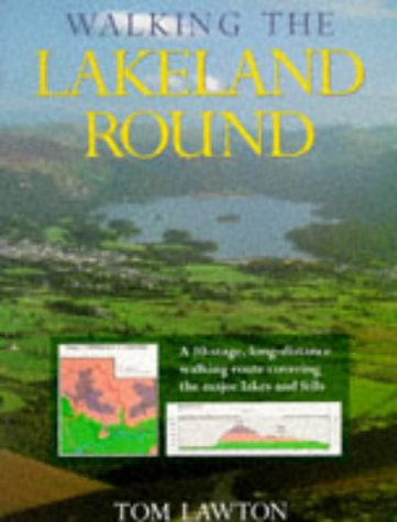 9780706374650: Walking the Lakeland Round: A 10-stage, Long-distance Walking Route Covering the Major Lakes and Fells