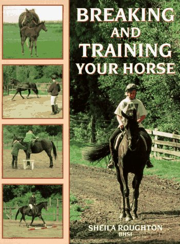 9780706374858: Breaking and Training Your Horse