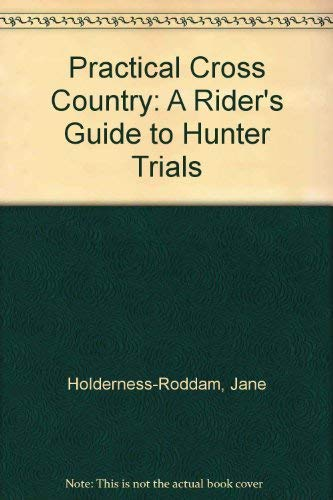 Practical Cross Country: A Rider's Guide to: Holderness-Roddam, Jane