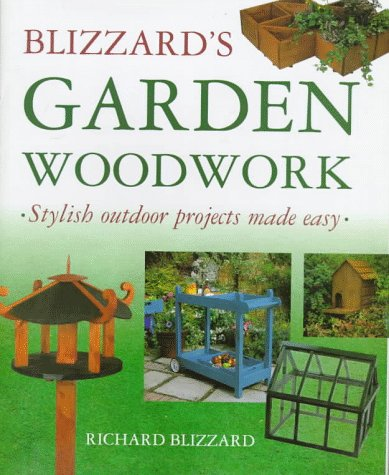 Blizzard's Garden Woodwork (0706375114) by Richard Blizzard