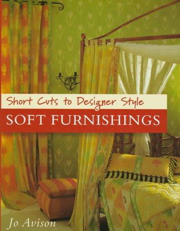 Short Cuts to Designer Style : Soft Furnishings: Jo Avison