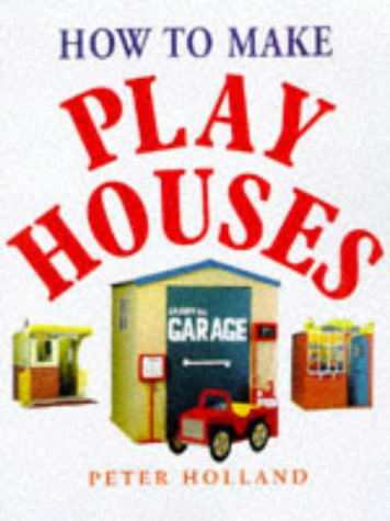 9780706375343: How to Make Play Houses