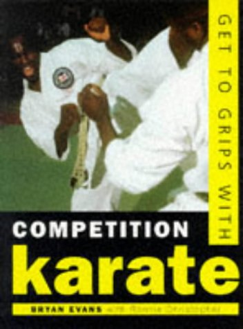 9780706375404: Get to Grips With Competition Karate: A Guide to Training for Competition (Play the Game)