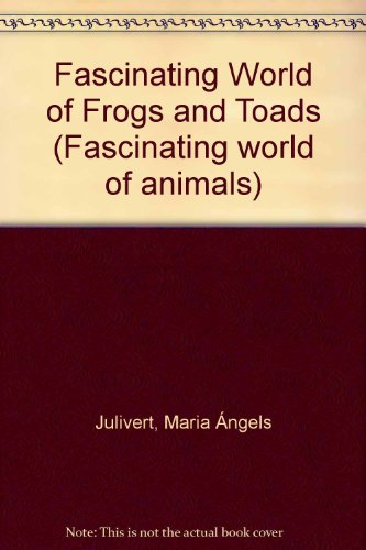 9780706375442: Fascinating World of Frogs and Toads (Fascinating world of animals)