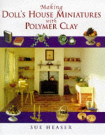 9780706375909: Making Doll's House Miniatures With Polymer Clay