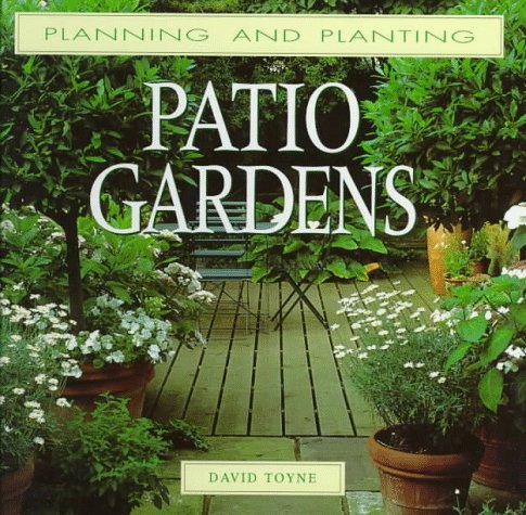 9780706376364: Planning and Planting Patio Gardens (Planning and Planting Series)
