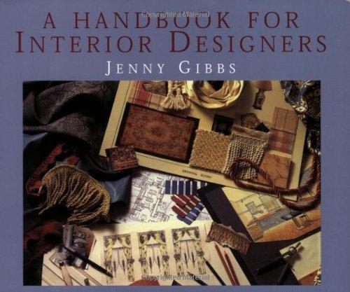 A Handbook for Interior Designers: Gibbs, James, Gibbs,