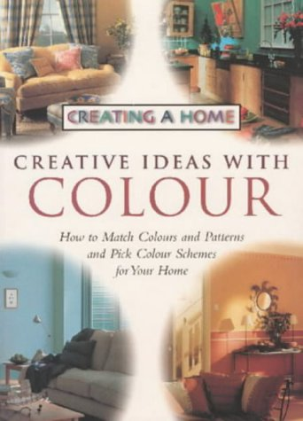 Creative Ideas with Colour (Creating a Home): Sullivan, Norman