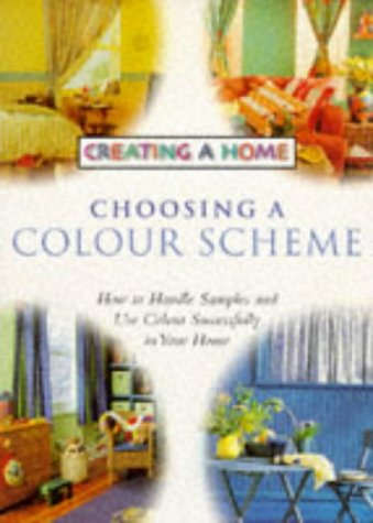 Choosing a Colour Scheme (Creating a Home): Sullivan, Norman