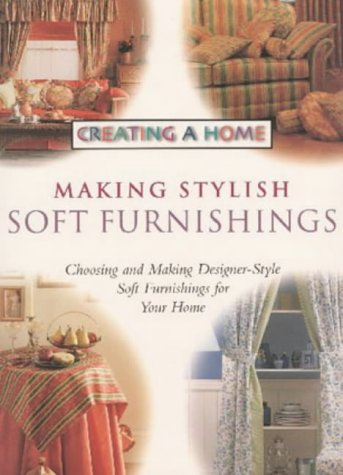 Making Stylish Soft Furnishings (Creating a Home): NORMAN SULLIVAN