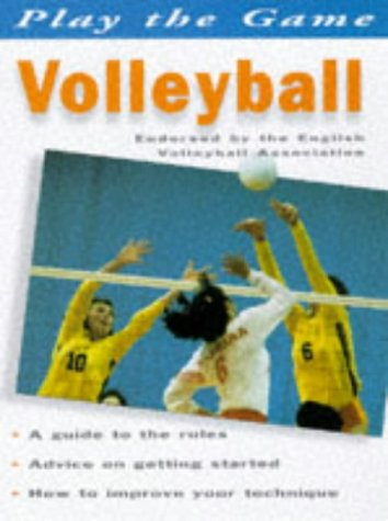 Play the Game: Volleyball: Bulman, George