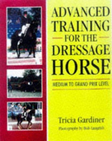 9780706376951: Advanced Training for the Dressage Horse: Medium to Grand Prix Level