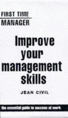 IMPROVE YOUR MANAGEMENT SKILLS (FIRST TIME MANAGER): JEAN CIVIL