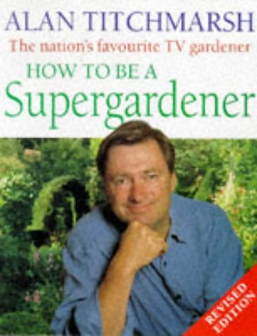 9780706377255: How to Be a Supergardener