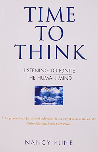 9780706377453: Time to Think: Listening to Ignite the Human Mind