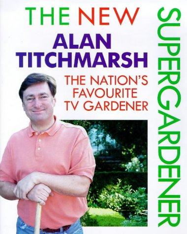9780706377972: The New Super Gardener: The Nation's Favourite Gardener