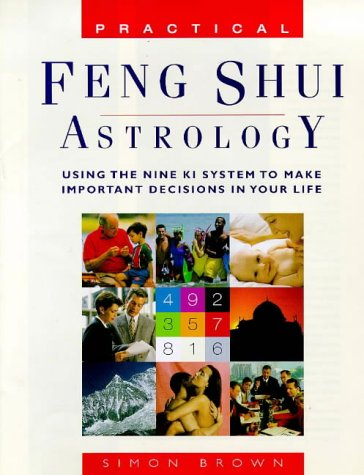9780706378252: Practical Feng Shui Astrology: Using The Nine Ki System To Make Important Decisions In Your Life