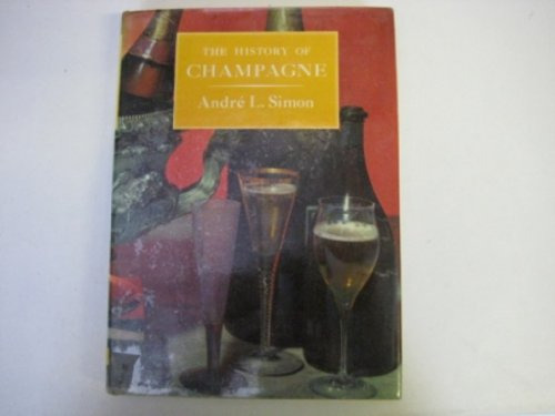 THE HISTORY OF CHAMPAGNE: Simon, Andre L.