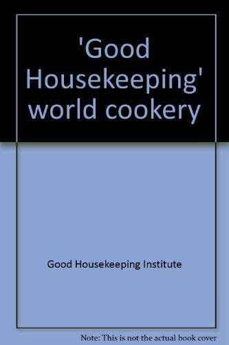 9780706400120: Good Housekeeping world cookery;