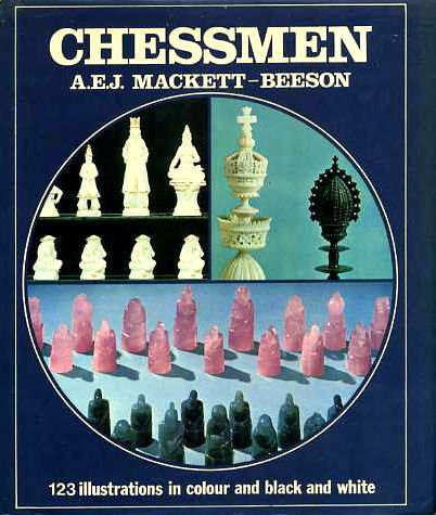 Chessmen. 123 Illustrations in Colour and Black and White: A. E. J. Mackett-Beeson