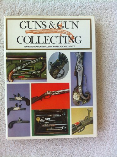 Guns and Gun Collecting.: Baily/ Hogg / Boothroyd / Wilkinson: