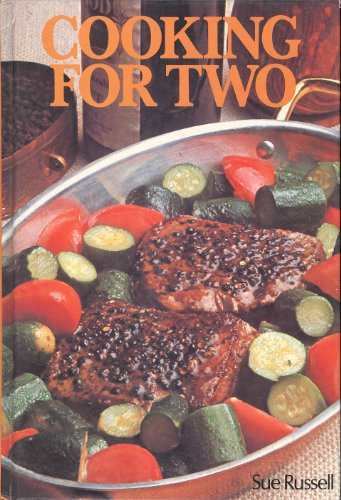 Cooking for Two. Over 100 Tasty Recipes To Make For Meals Throughout the Day.