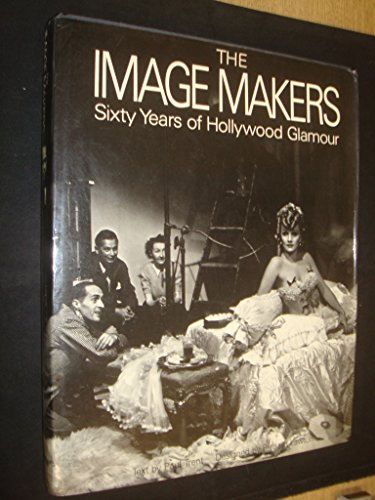9780706402445: Image Makers: Sixty Years of Hollywood Glamour