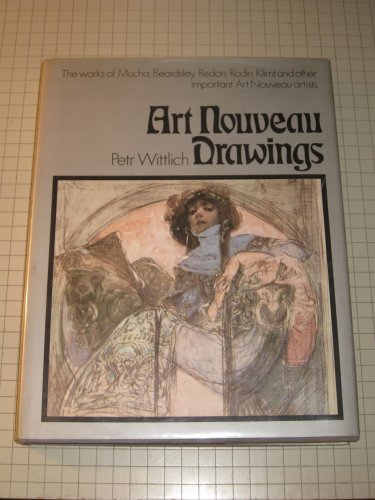 Art Nouveau Drawings: Works of Mucha, Beardsley, Redon, Klimt and other important Art Nouveau art...