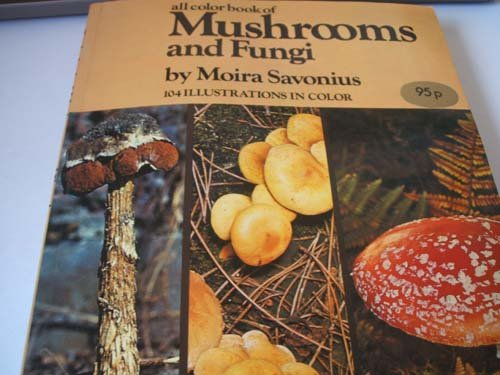 All Color Book of Mushrooms and Fungi: Moira Savonius