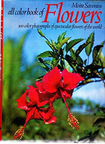 9780706403244: All Color Book of Flowers: 100 Color Photographs of Spectacular Flowers of the World