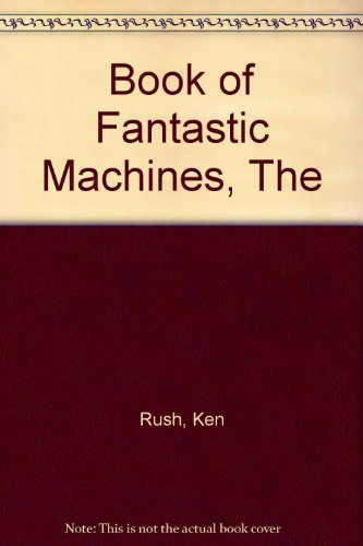 9780706403411: The Book of Fantastic Machines