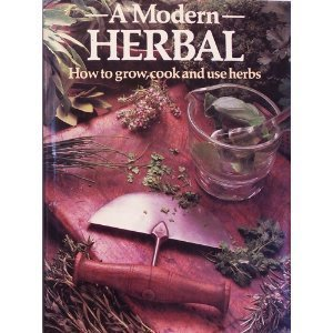 A Modern Herbal: How to Grow, Cook and Use Herbs: Stevenson, Violet