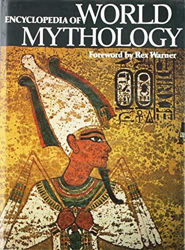 Encyclopedia Of World Mythology.: Warner, Rex (foreword).